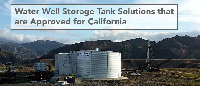 Water Well Storage Tank Solutions that are Approved for California